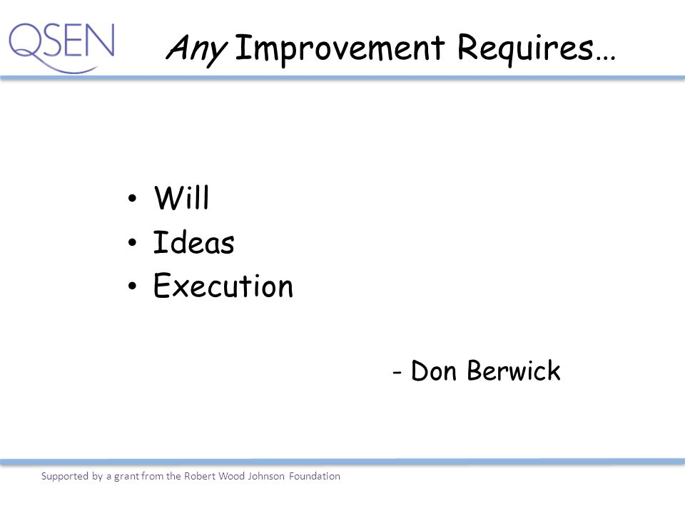 Any Improvement Requires…
