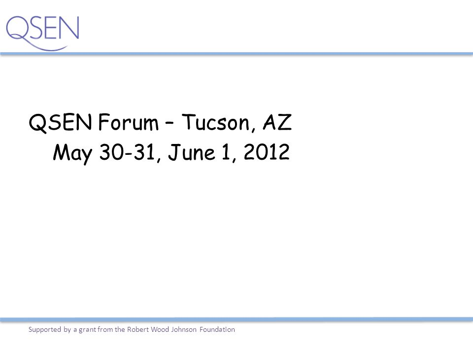 QSEN Forum – Tucson, AZ May 30-31, June 1, 2012