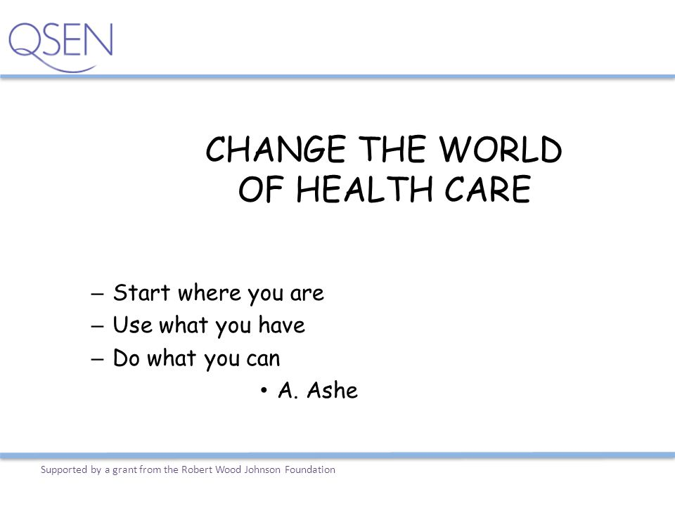 CHANGE THE WORLD OF HEALTH CARE