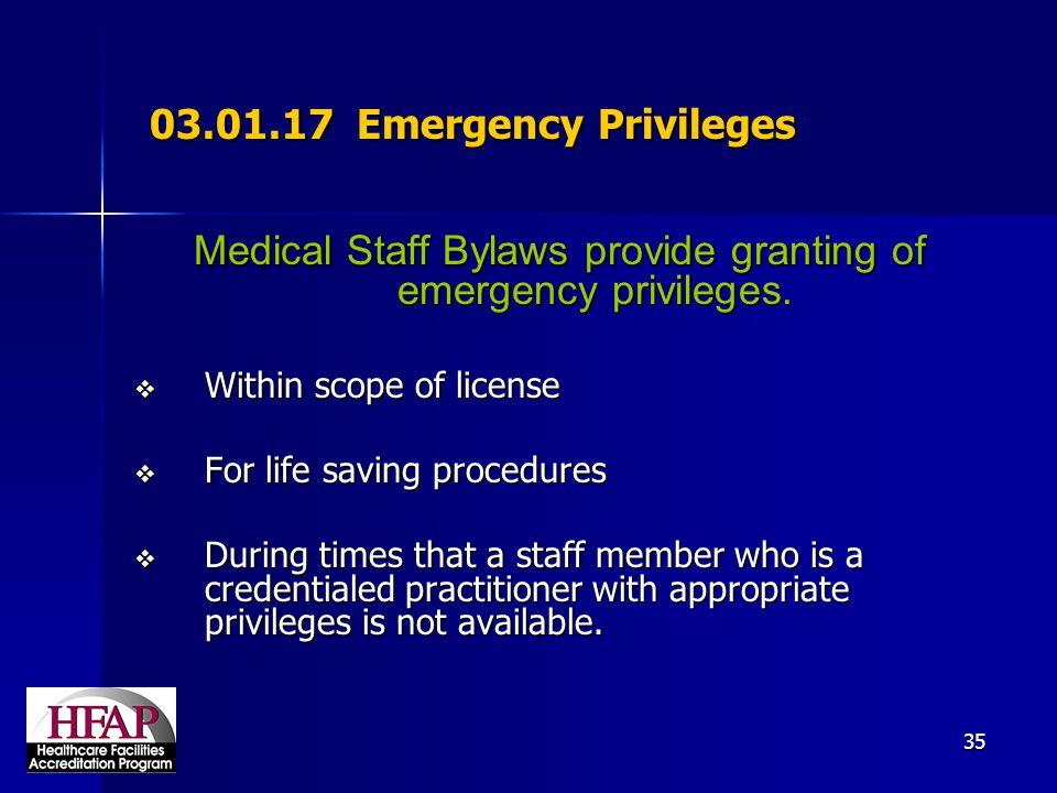 Medical Staff Bylaws provide granting of emergency privileges.