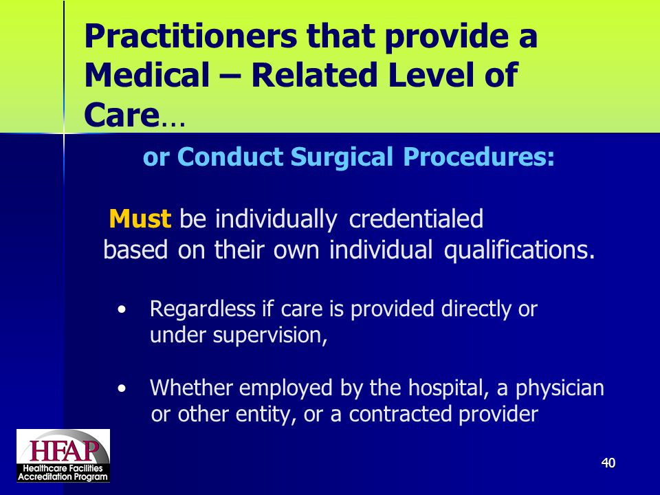 Practitioners that provide a Medical – Related Level of Care…