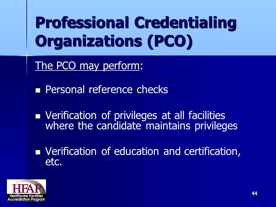 Professional Credentialing Organizations (PCO)