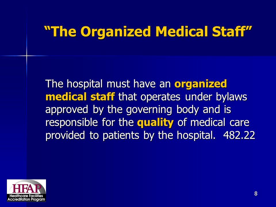 The Organized Medical Staff