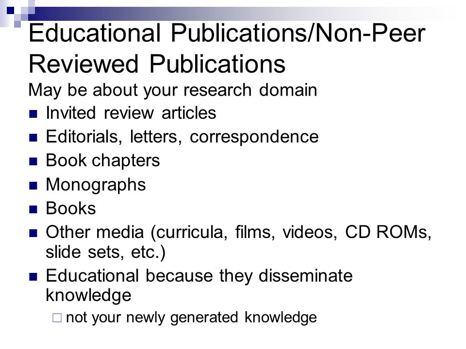 Educational Publications/Non-Peer Reviewed Publications May be about your research domain