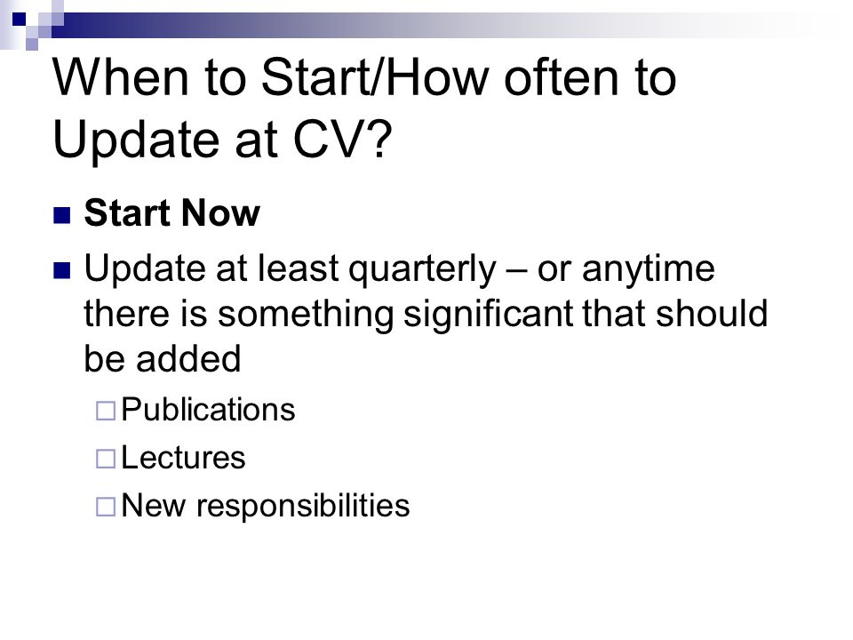 When to Start/How often to Update at CV