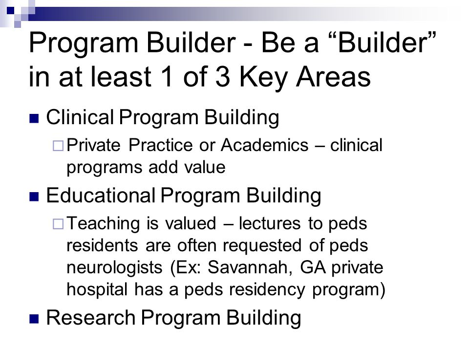 Program Builder - Be a Builder in at least 1 of 3 Key Areas