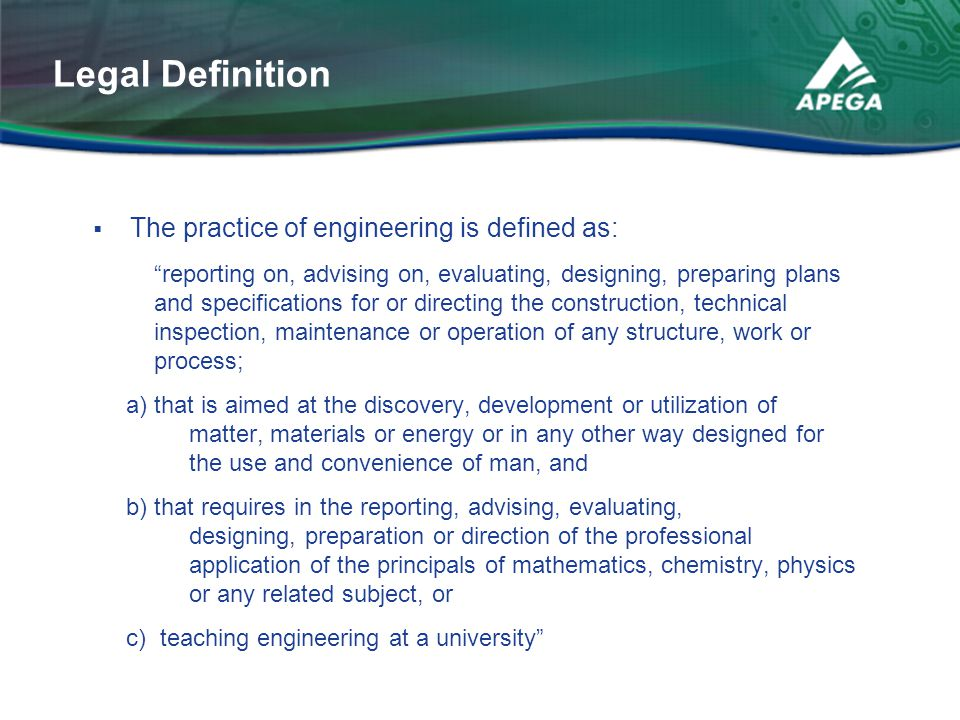 Legal Definition The practice of engineering is defined as: