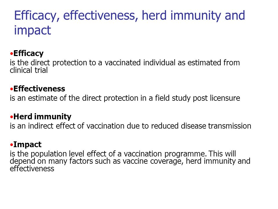 Vaccine evaluation Pre-licensing Post-licensing Vaccine efficacy: