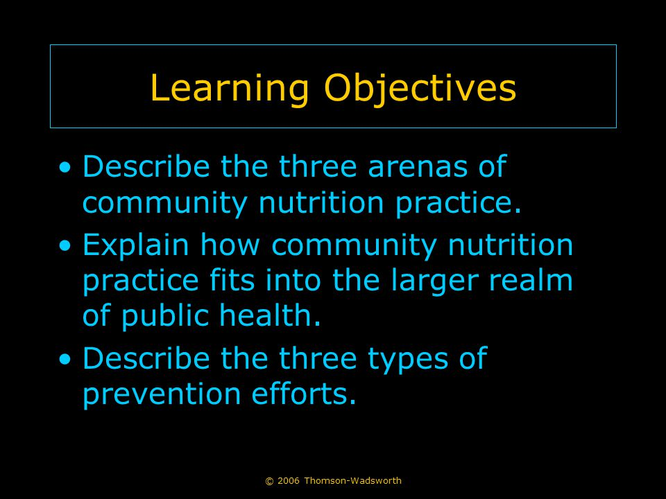 Learning Objectives Describe the three arenas of community nutrition practice.