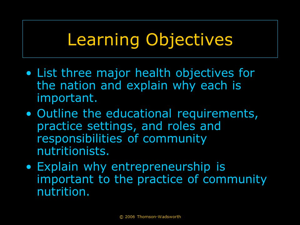 Learning Objectives List three major health objectives for the nation and explain why each is important.