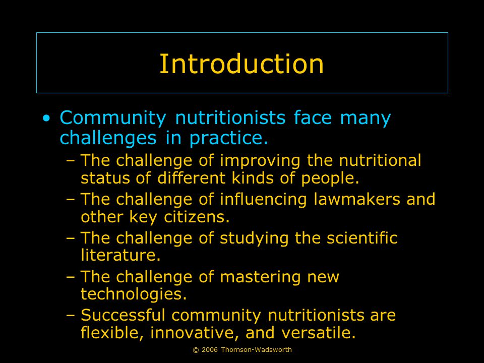 Introduction Community nutritionists face many challenges in practice.
