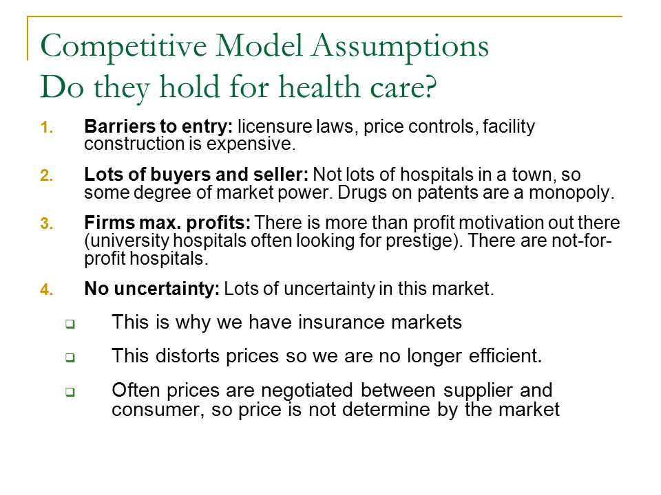 Competitive Model Assumptions Do they hold for health care