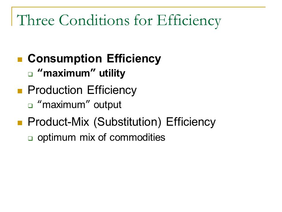 Three Conditions for Efficiency