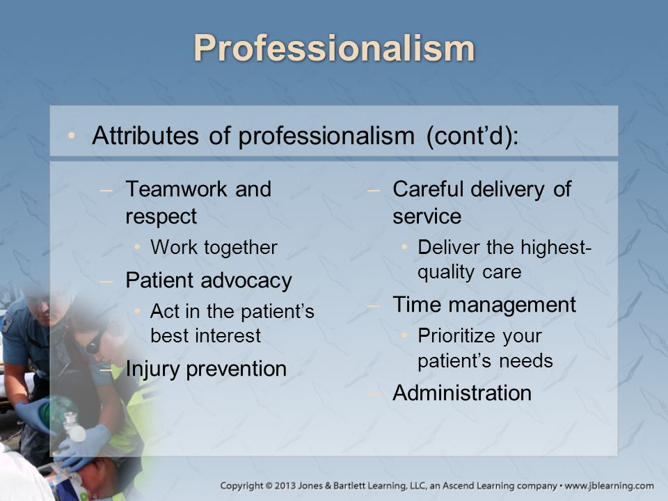 Professionalism Attributes of professionalism (cont'd):