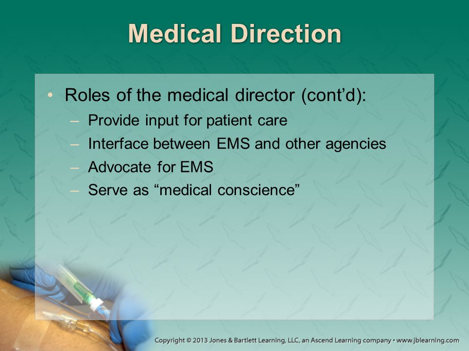 Medical Direction Roles of the medical director (cont'd):