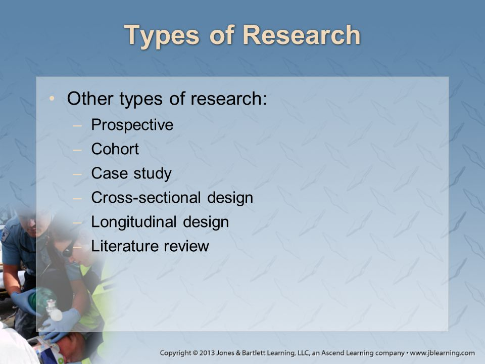 Types of Research Other types of research: Prospective Cohort