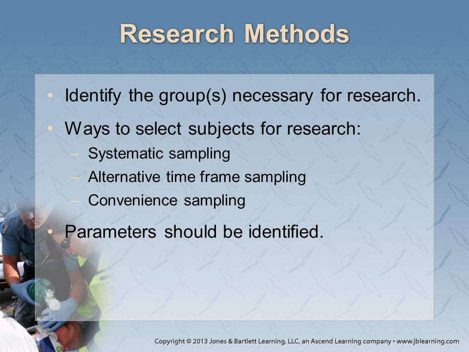 Research Methods Identify the group(s) necessary for research.