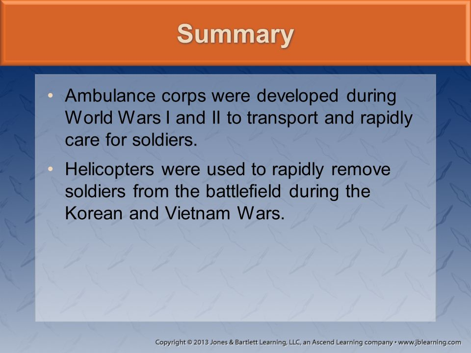 Summary Ambulance corps were developed during World Wars I and II to transport and rapidly care for soldiers.