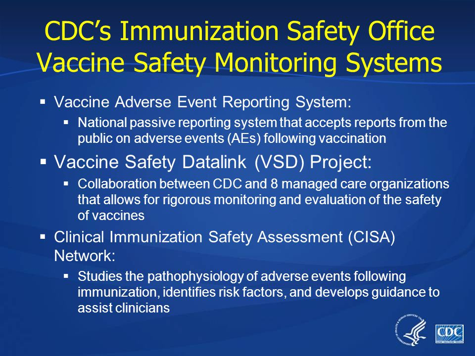 CDC's Immunization Safety Office Vaccine Safety Monitoring Systems