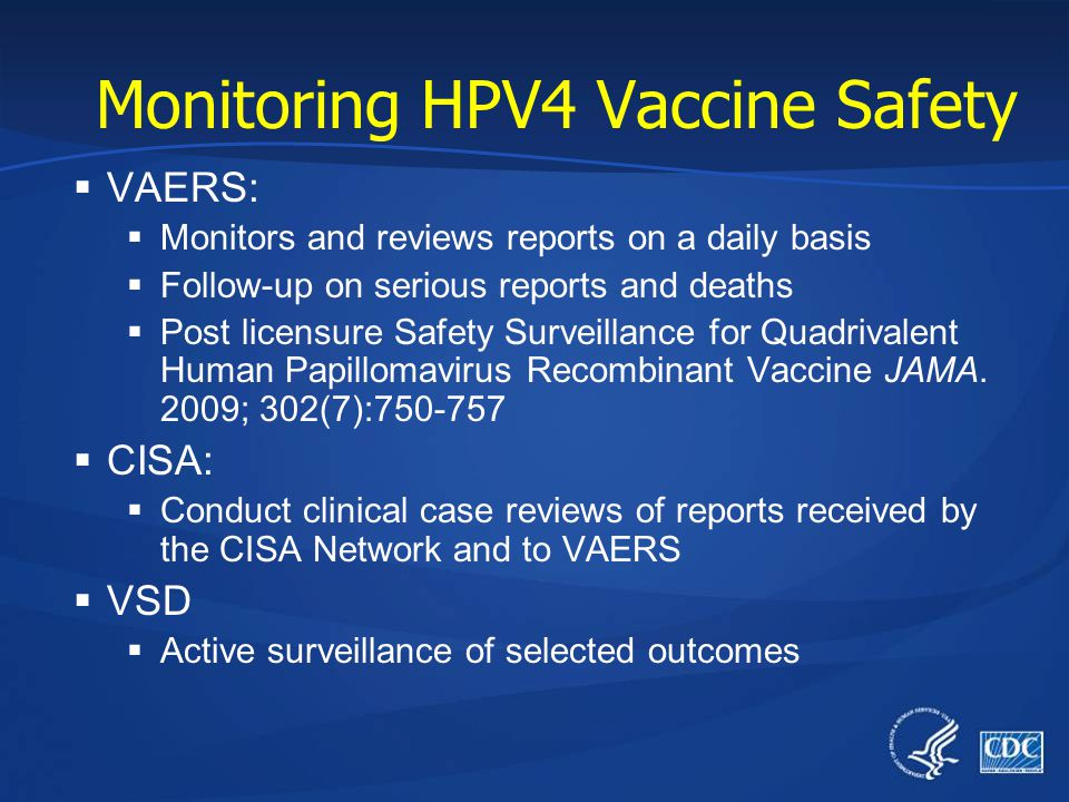 Monitoring HPV4 Vaccine Safety