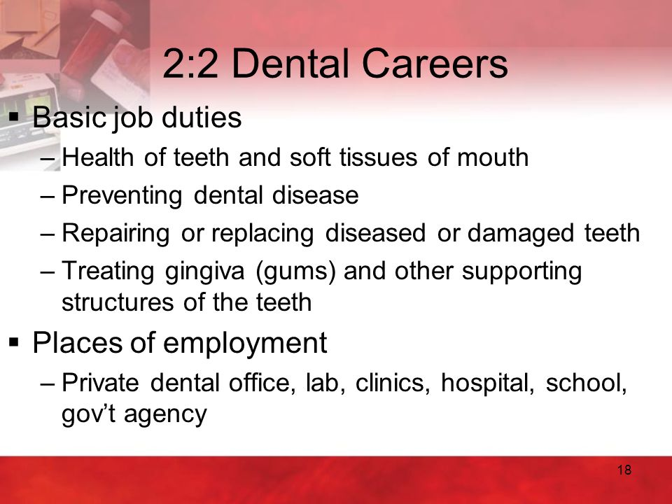 2:2 Dental Careers Basic job duties Places of employment