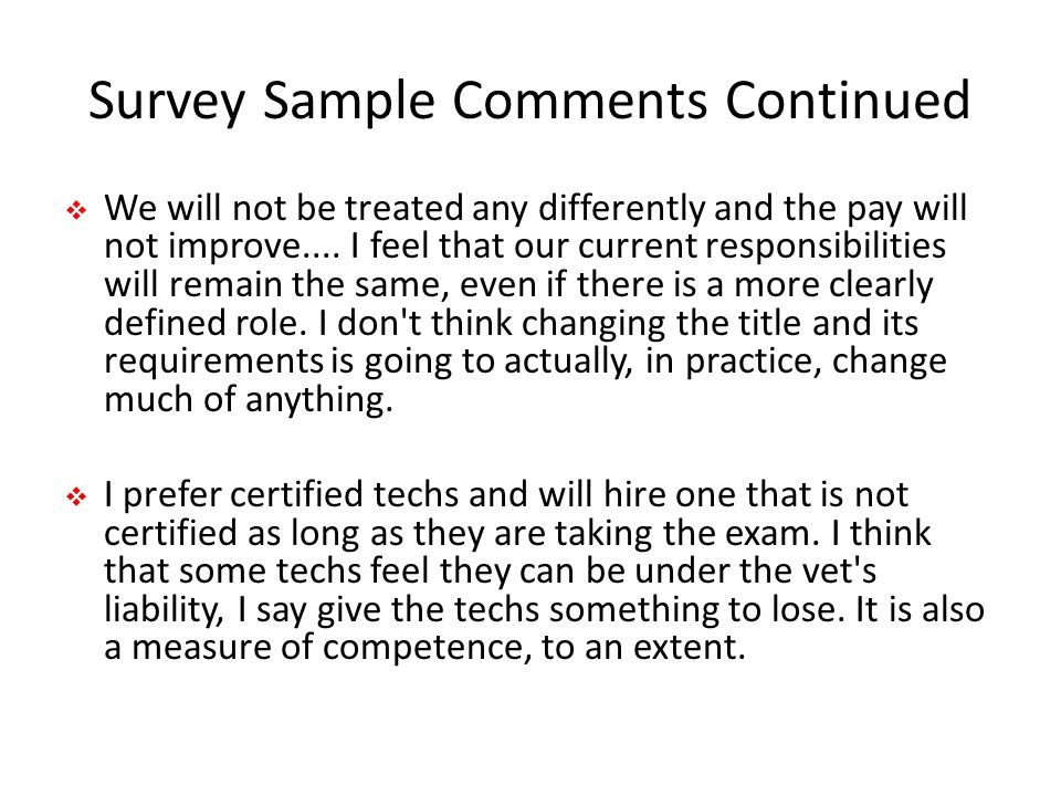 Survey Sample Comments Continued