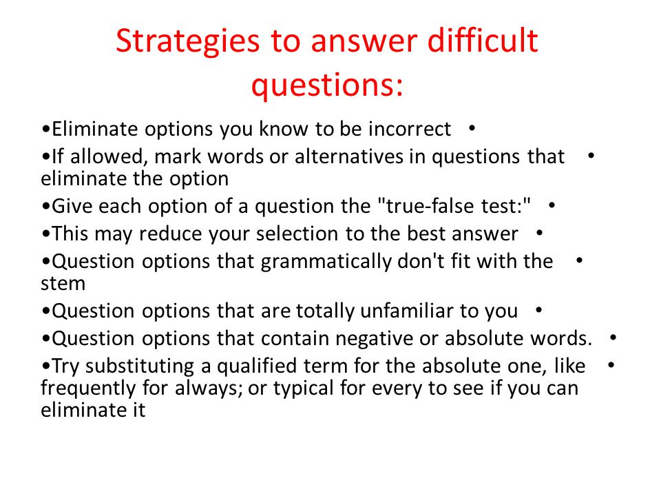 Strategies to answer difficult questions: