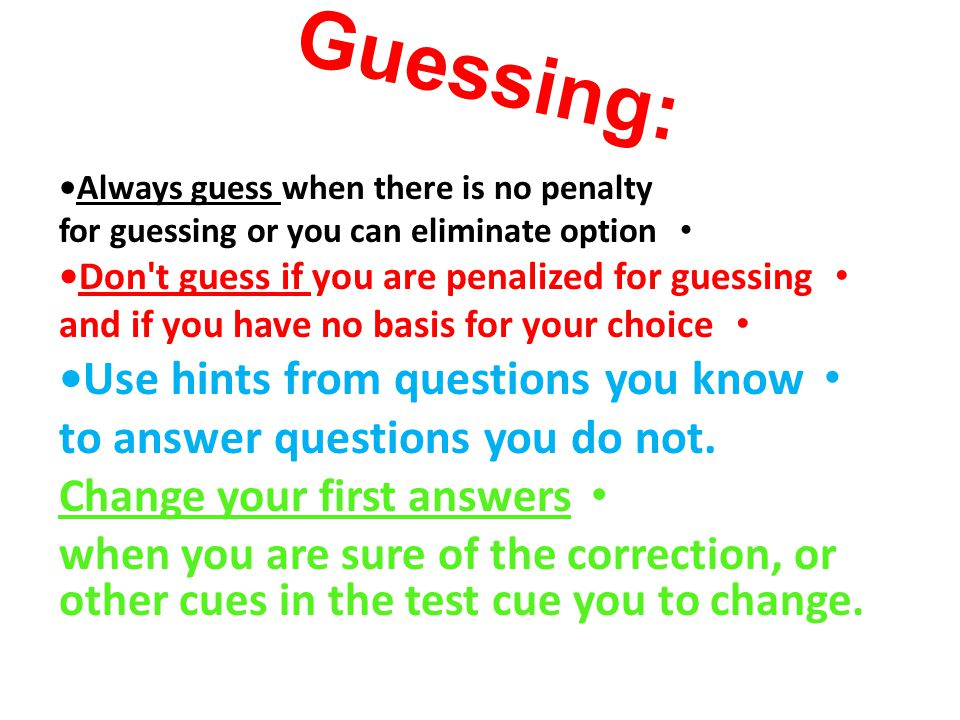 Guessing: •Use hints from questions you know