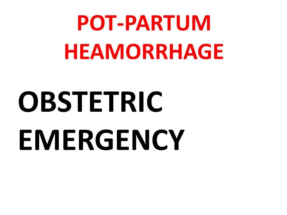 POT-PARTUM HEAMORRHAGE