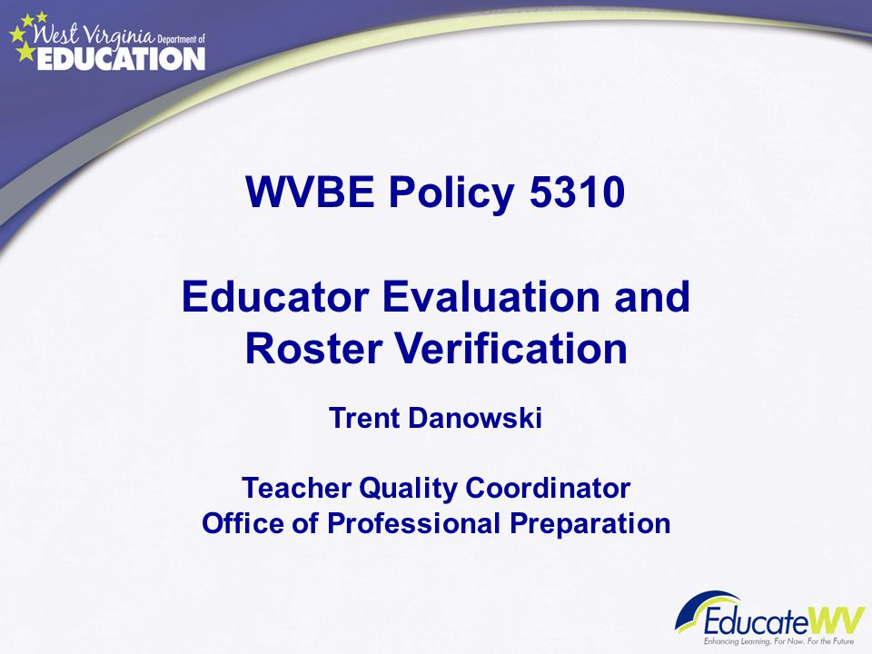 WVBE Policy 5310 Educator Evaluation and Roster Verification