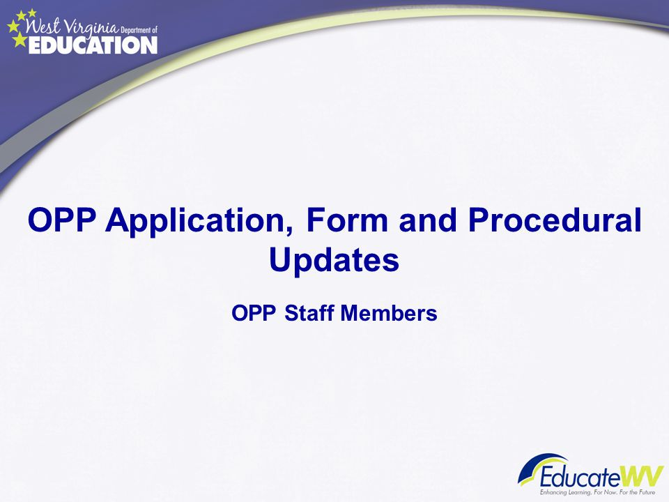OPP Application, Form and Procedural Updates