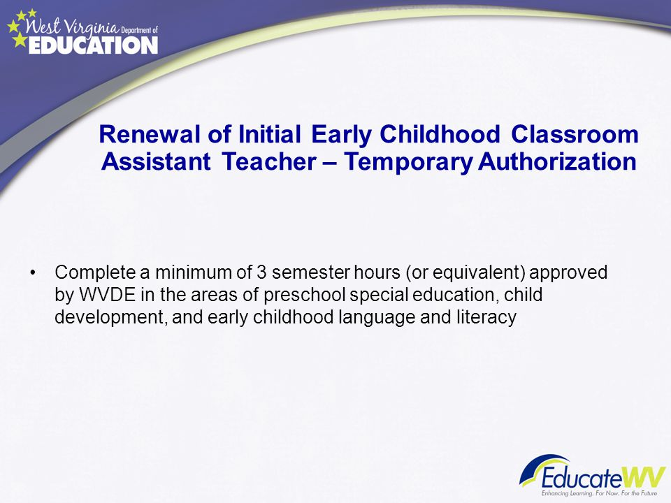 Renewal of Initial Early Childhood Classroom Assistant Teacher – Temporary Authorization