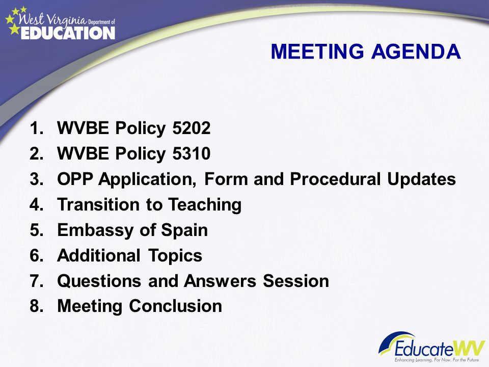 MEETING AGENDA WVBE Policy 5202 WVBE Policy 5310