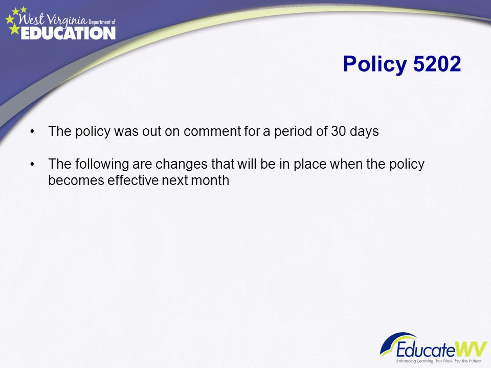 Policy 5202 The policy was out on comment for a period of 30 days