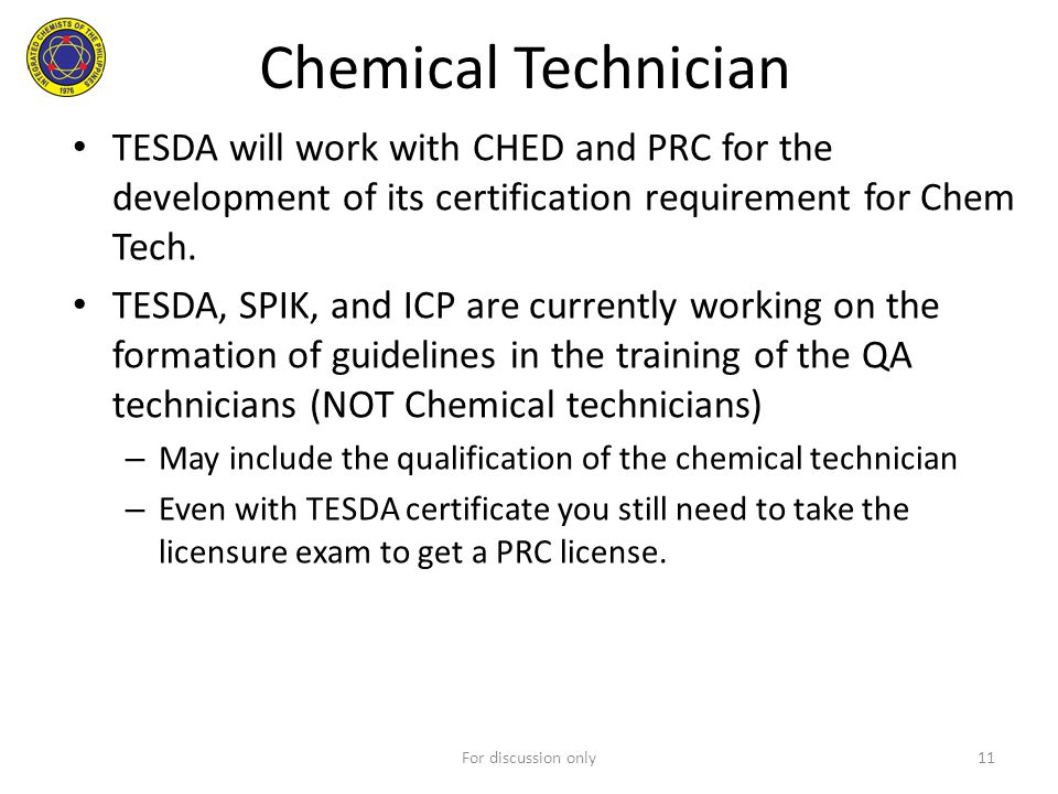 Chemical Technician TESDA will work with CHED and PRC for the development of its certification requirement for Chem Tech.