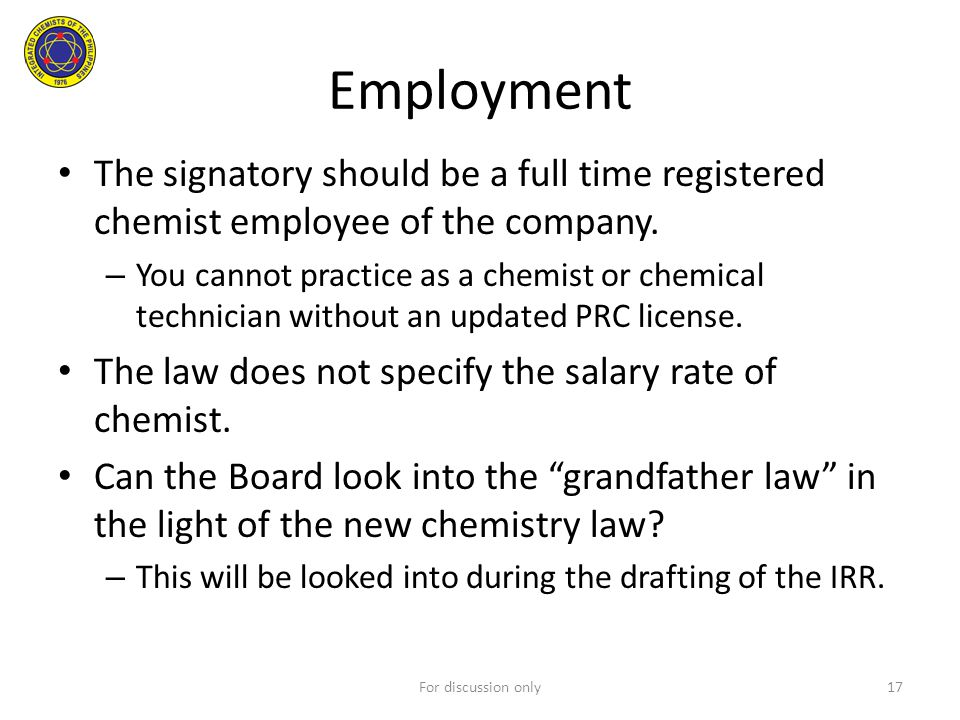 Employment The signatory should be a full time registered chemist employee of the company.