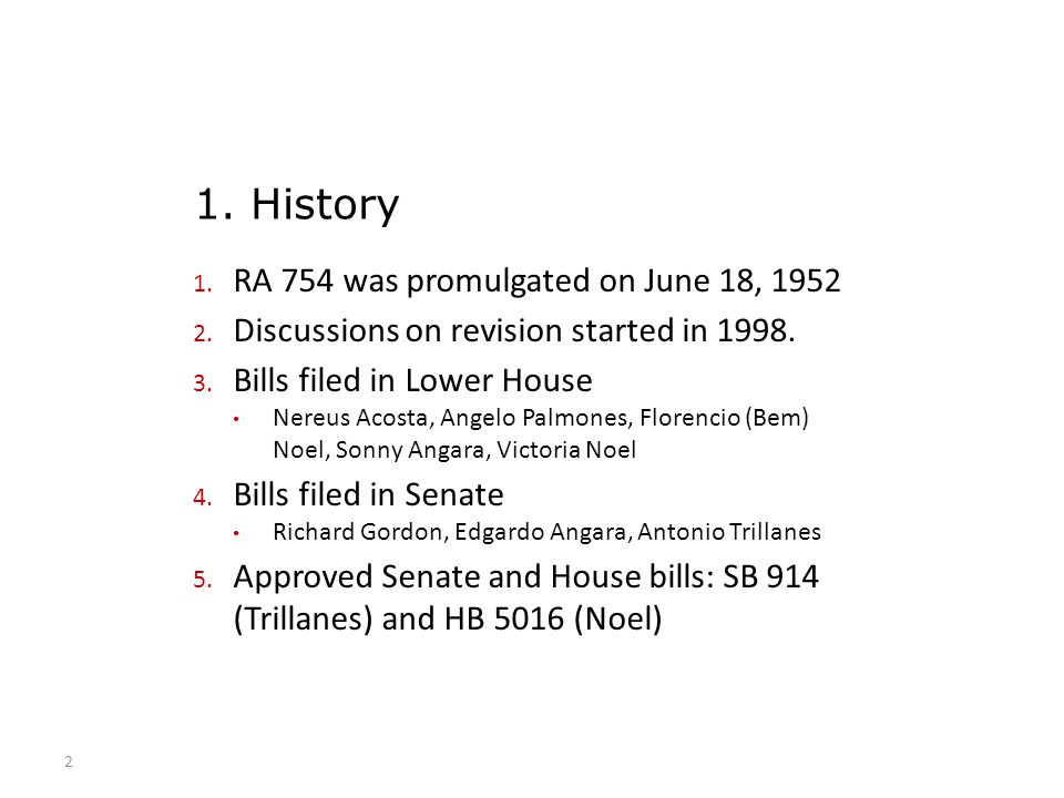 1. History RA 754 was promulgated on June 18, 1952