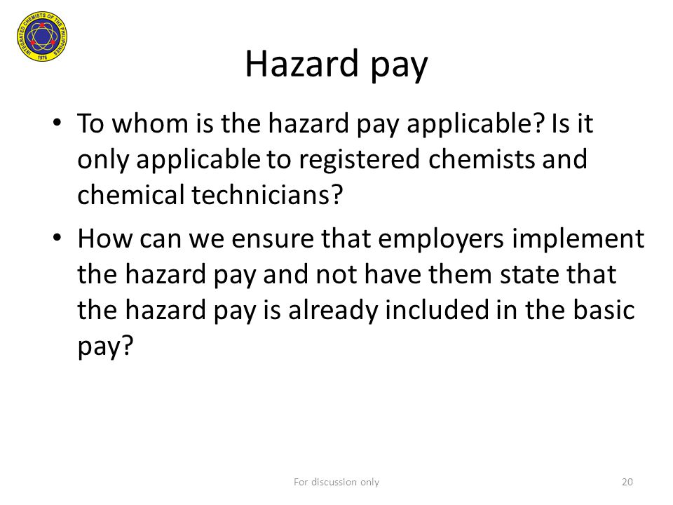 Hazard pay To whom is the hazard pay applicable Is it only applicable to registered chemists and chemical technicians