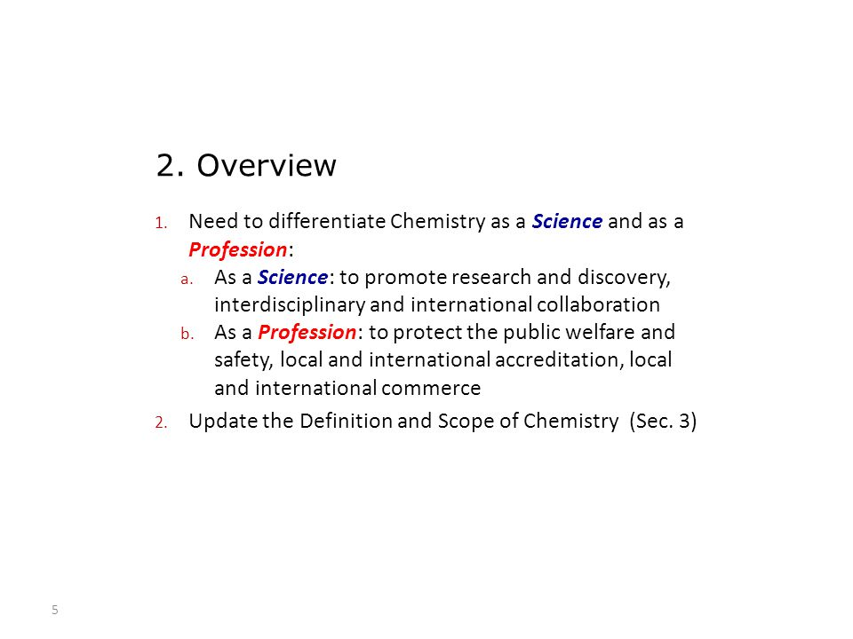 2. Overview Need to differentiate Chemistry as a Science and as a Profession: