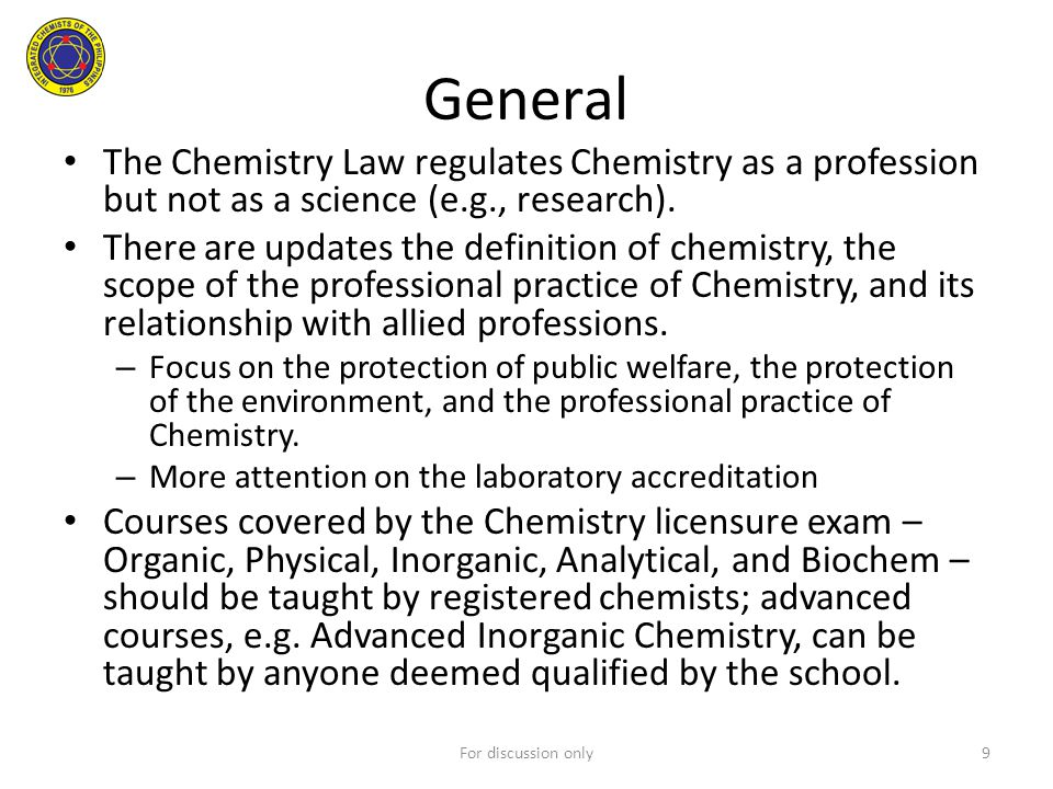General The Chemistry Law regulates Chemistry as a profession but not as a science (e.g., research).