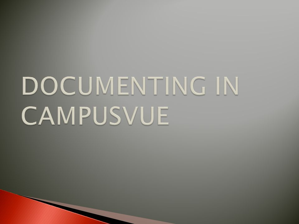 DOCUMENTING IN CAMPUSVUE