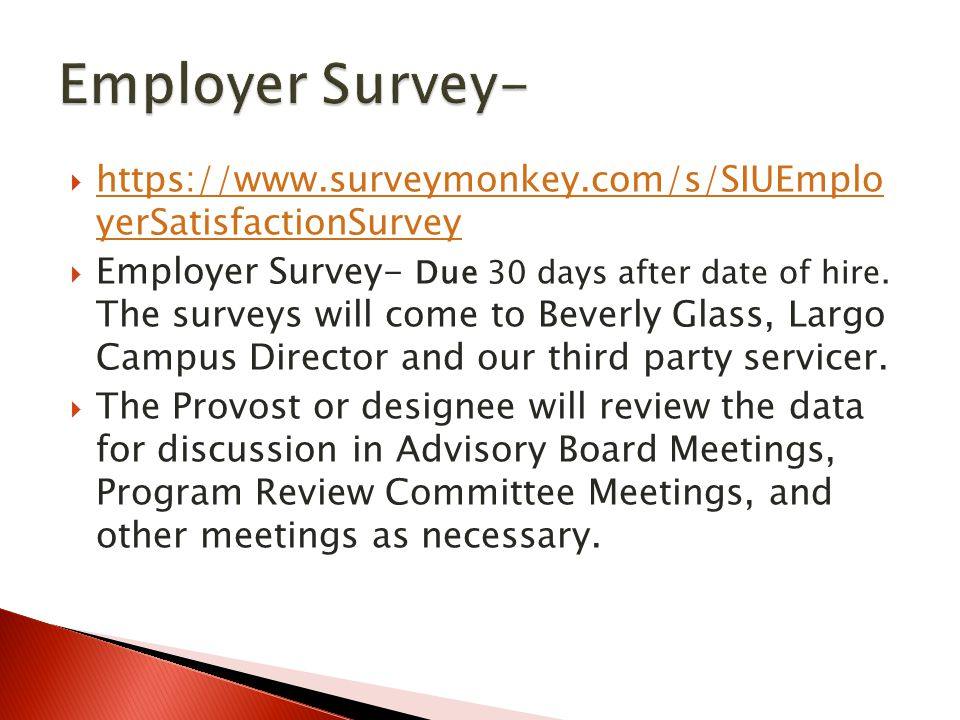 Employer Survey- https://www.surveymonkey.com/s/SIUEmplo yerSatisfactionSurvey.