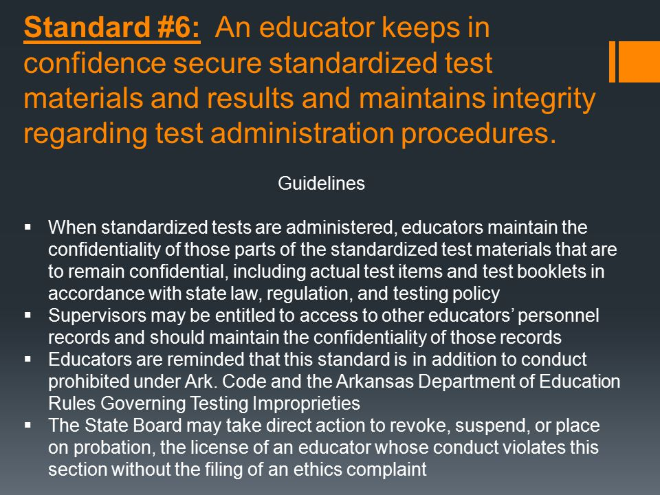 Standard #6: An educator keeps in confidence secure standardized test