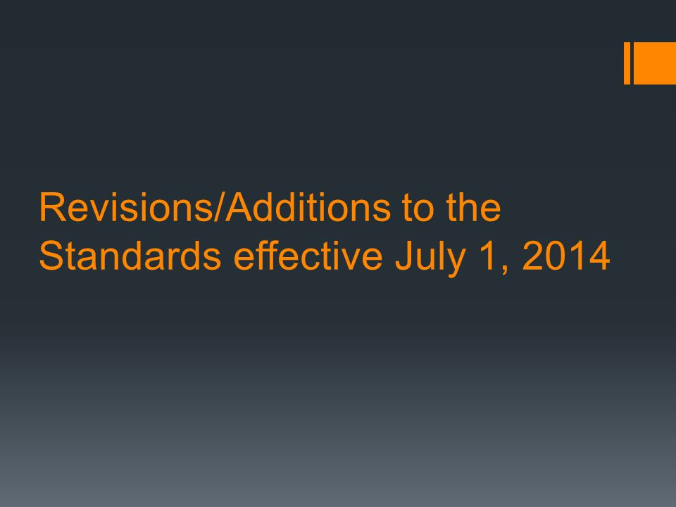 Revisions/Additions to the Standards effective July 1, 2014
