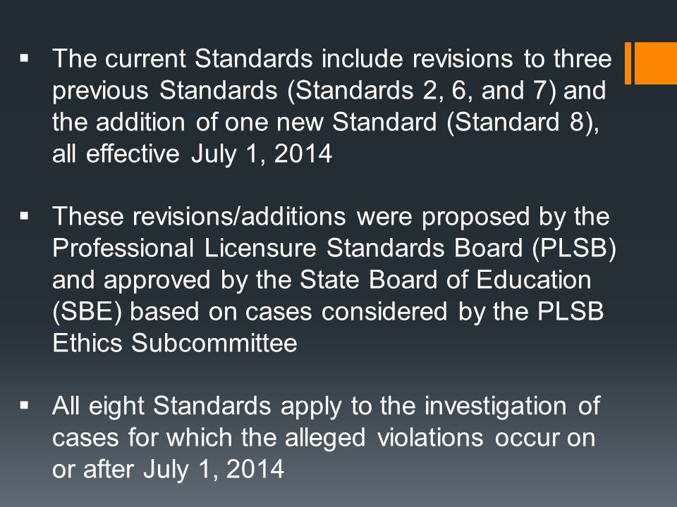 The current Standards include revisions to three previous Standards (Standards 2, 6, and 7) and the addition of one new Standard (Standard 8), all effective July 1, 2014