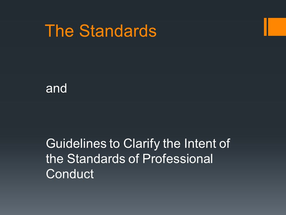 The Standards and Guidelines to Clarify the Intent of the Standards of Professional Conduct