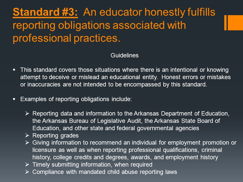 Standard #3: An educator honestly fulfills reporting obligations associated with professional practices.