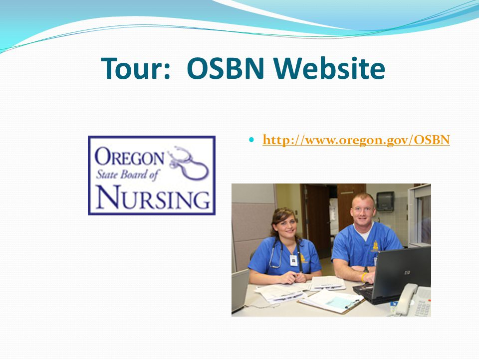 Tour: OSBN Website http://www.oregon.gov/OSBN