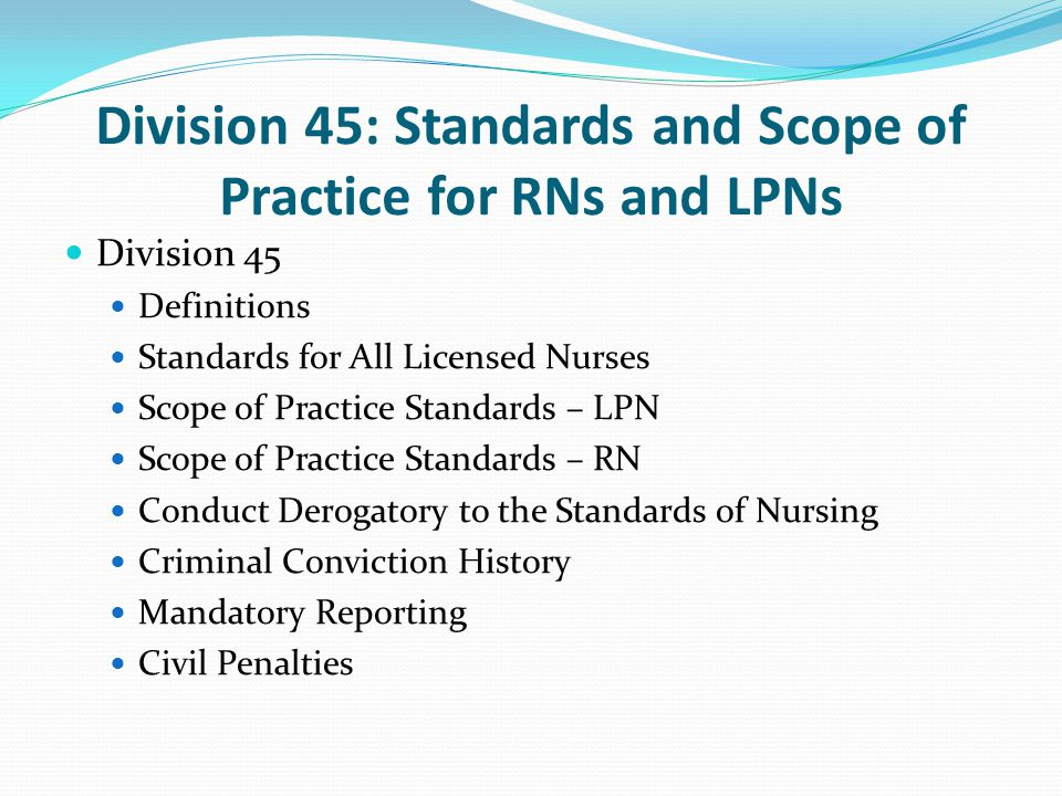 Division 45: Standards and Scope of Practice for RNs and LPNs