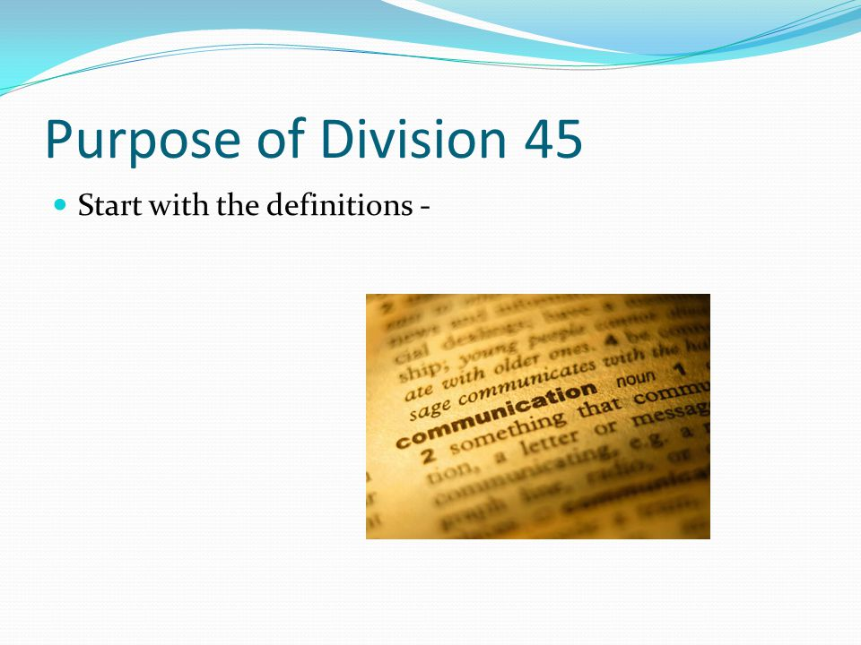 Purpose of Division 45 Start with the definitions -